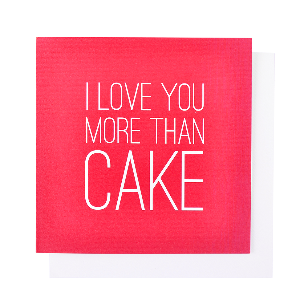 Images Of I Love U Cake : I Love You More Than Cake Valentine s Card - Yumbles.com