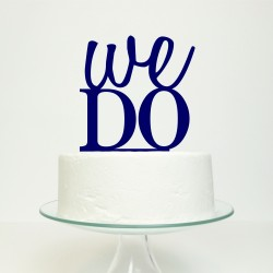 We Do Wedding Cake Topper