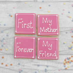 Mother's Day Cookie Gift - First my Mother Forever my Friend