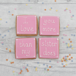 Mother's Day Cookie Gift - I Love You More Than My Sister Does.