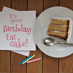 It's Your Birthday Eat Cake Birthday Card