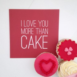 I Love You More Than Cake Valentine's Card