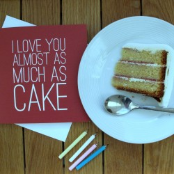 I Love You Almost As Much As Cake Valentines Card