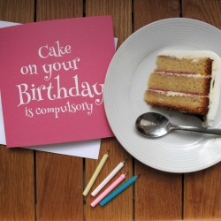 Cake on your Birthday is Compulsory Birthday Card Pink