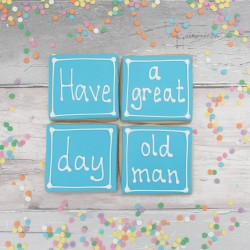 Have a Great Day Old Man Father's Day cookie set