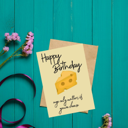 Age Only Matter If You're Cheese - Cheese Themed Birthday Card