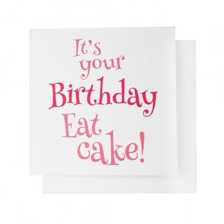 It's Your Birthday Eat Cake