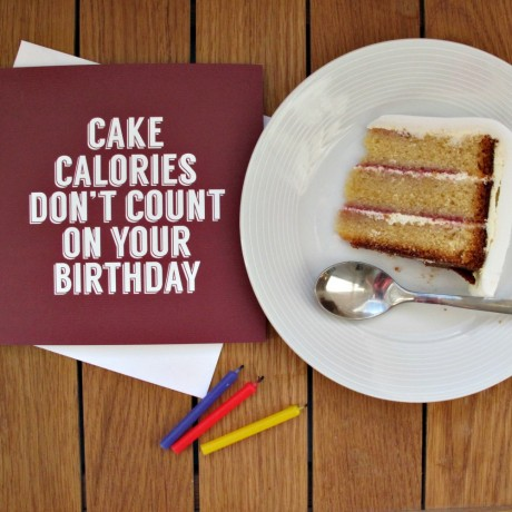 Cake Calories Don't Count on your birthday card