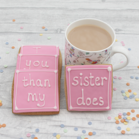 Mother's Day Cookie Gift - I Love You More Than My Sister Does