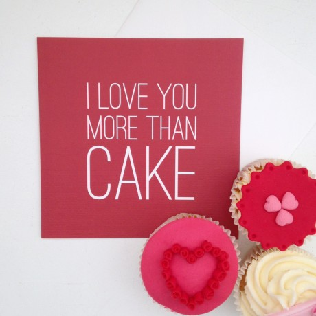 I Love You More Than Cake valentines Card
