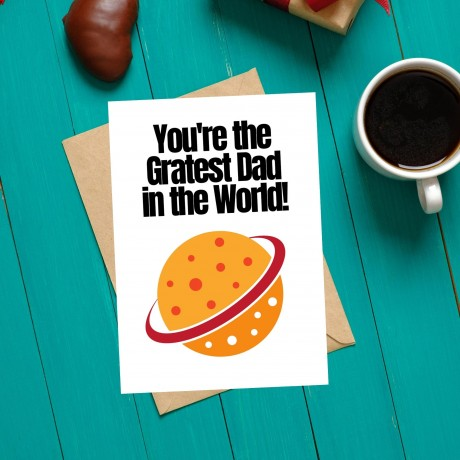 You're The Gratest Dad In The World! - Cheese Themed Card For Dads